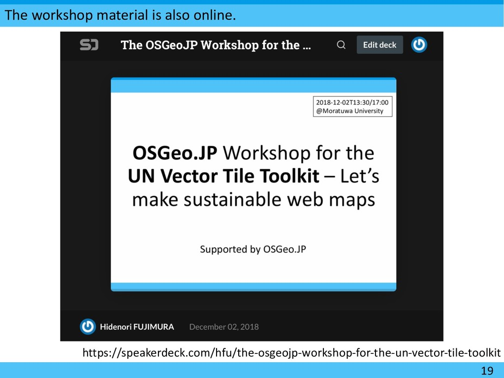 The workshop material is also online. 19 https:...