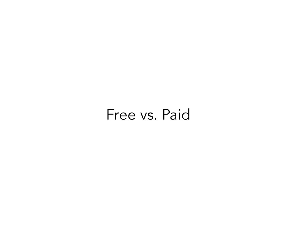 Free vs. Paid