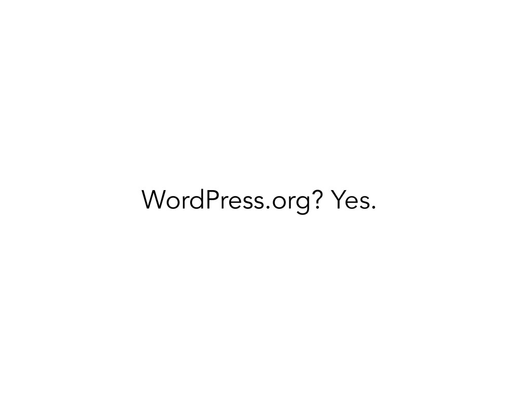 WordPress.org? Yes.