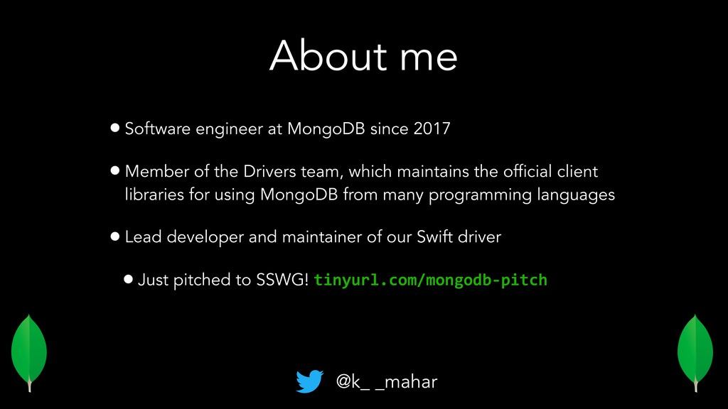 About me •Software engineer at MongoDB since 20...