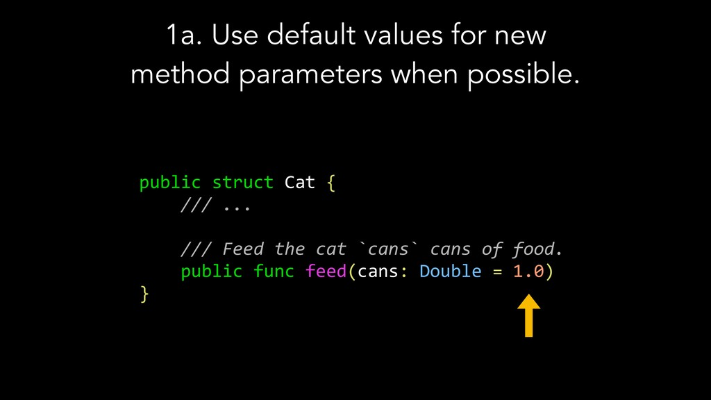 1a. Use default values for new method parameter...