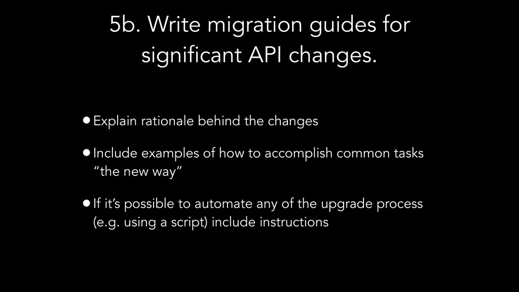 5b. Write migration guides for significant API ...