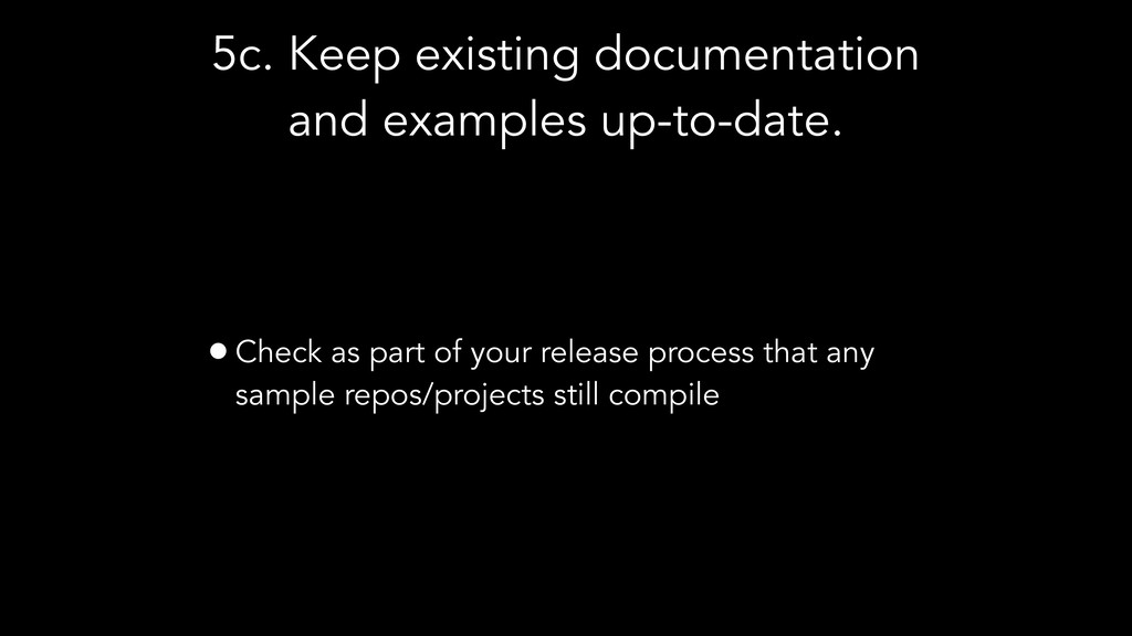 5c. Keep existing documentation and examples up...