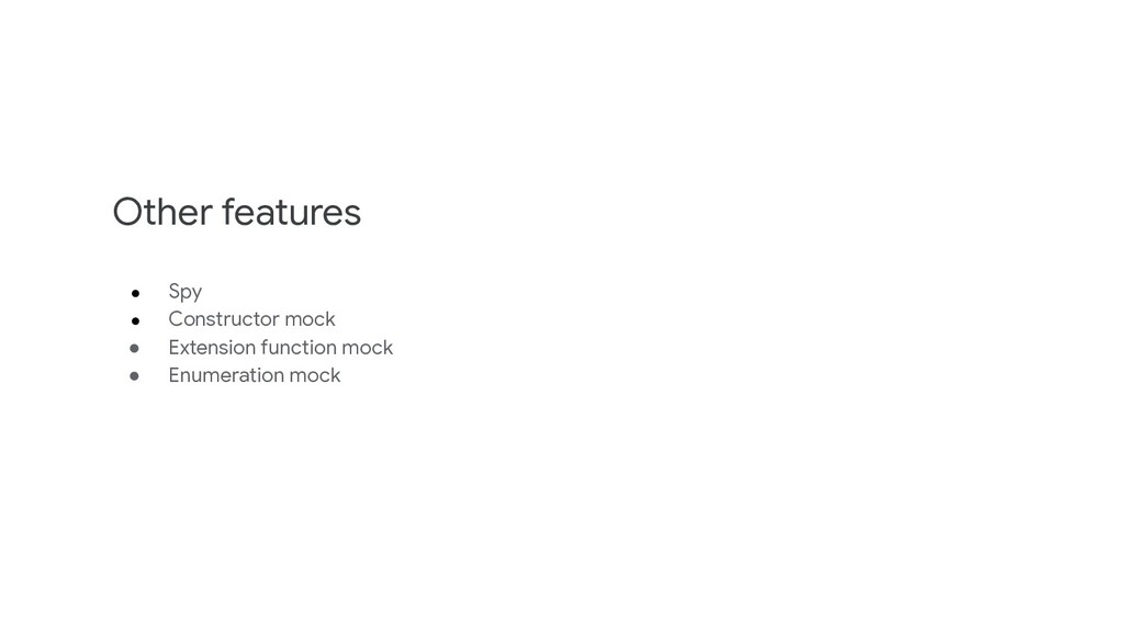 Other features ● Spy ● Constructor mock ● Exten...