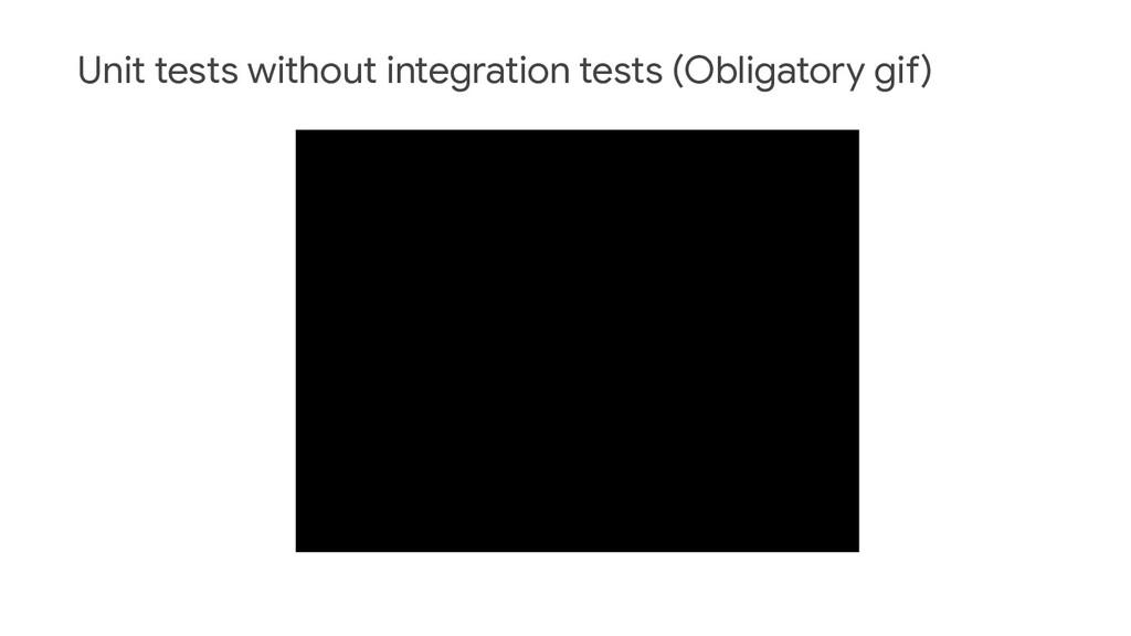 Unit tests without integration tests (Obligator...