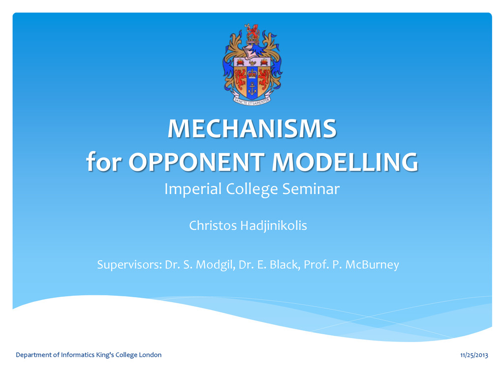 MECHANISMS for OPPONENT MODELLING Imperial Coll...