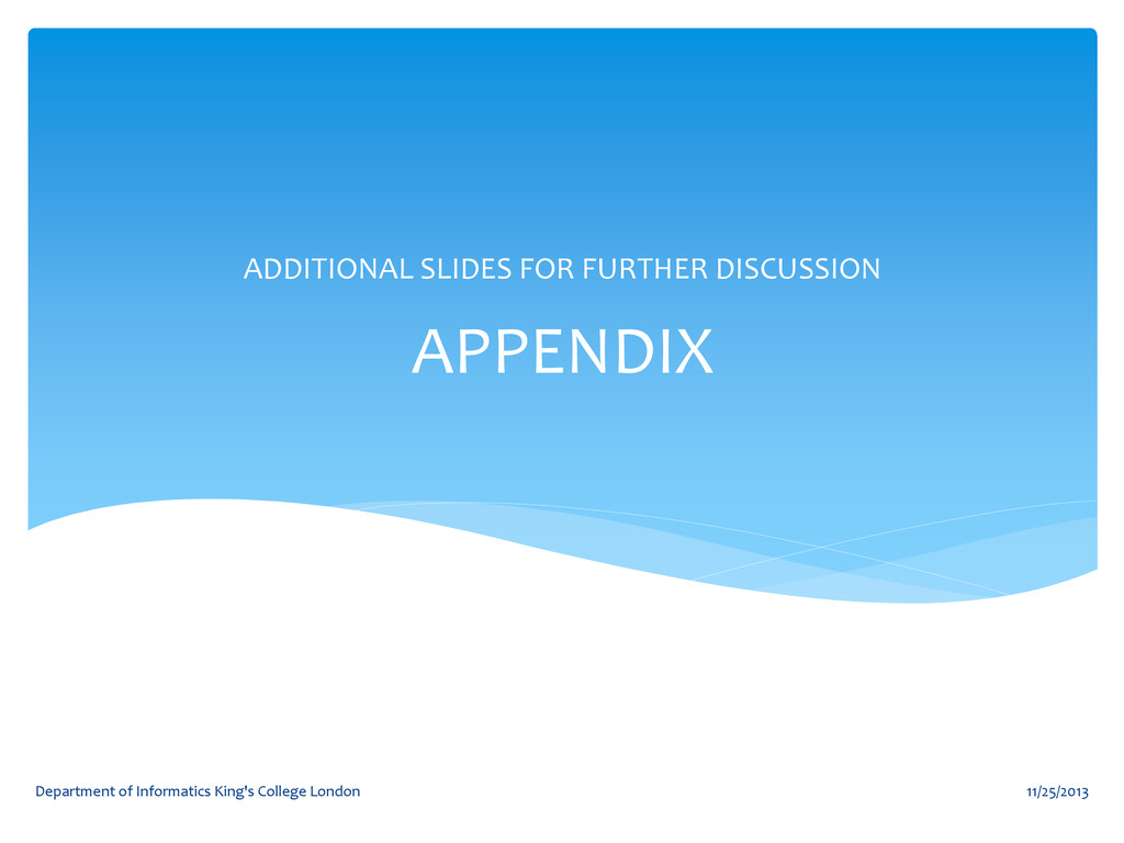 APPENDIX ADDITIONAL SLIDES FOR FURTHER DISCUSSI...
