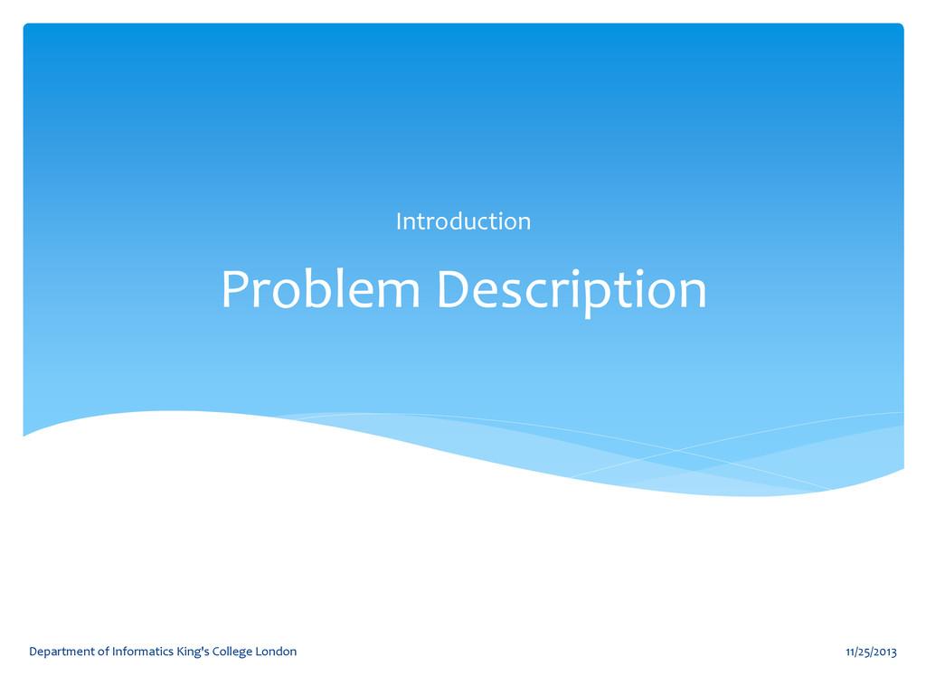 Problem Description Introduction 11/25/2013 Dep...
