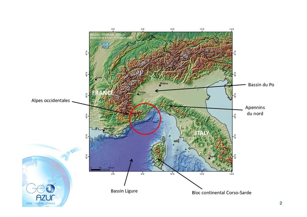 2 Alpes occidentales Bassin du Po Apennins du n...