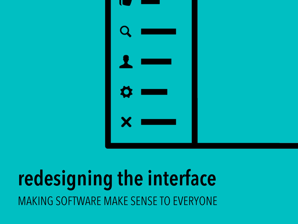 redesigning the interface MAKING SOFTWARE MAKE ...