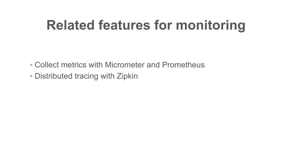 Related features for monitoring • Collect metri...