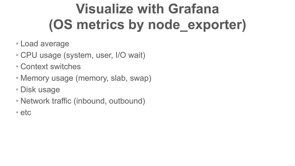 Visualize with Grafana (OS metrics by node_exp...