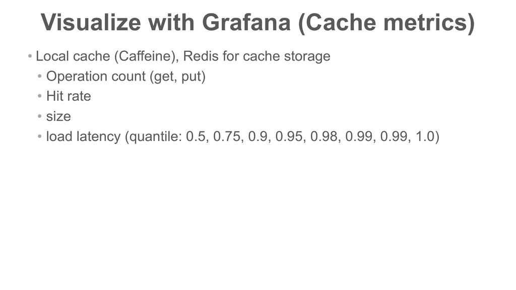 Visualize with Grafana (Cache metrics) • Local ...