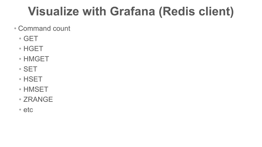 Visualize with Grafana (Redis client) • Command...