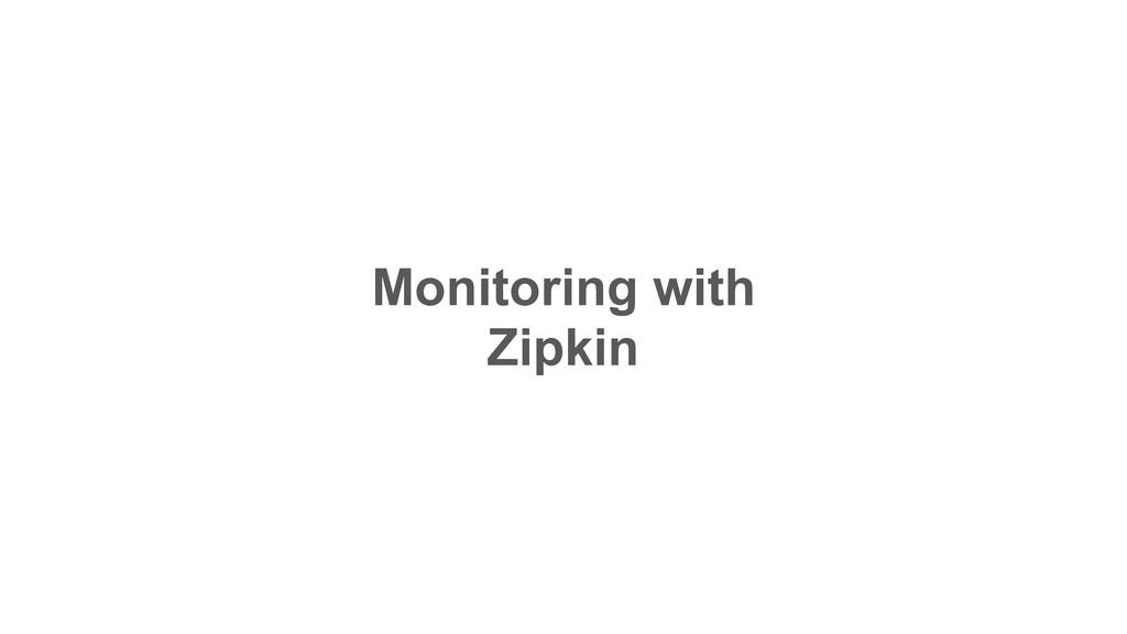 Monitoring with Zipkin