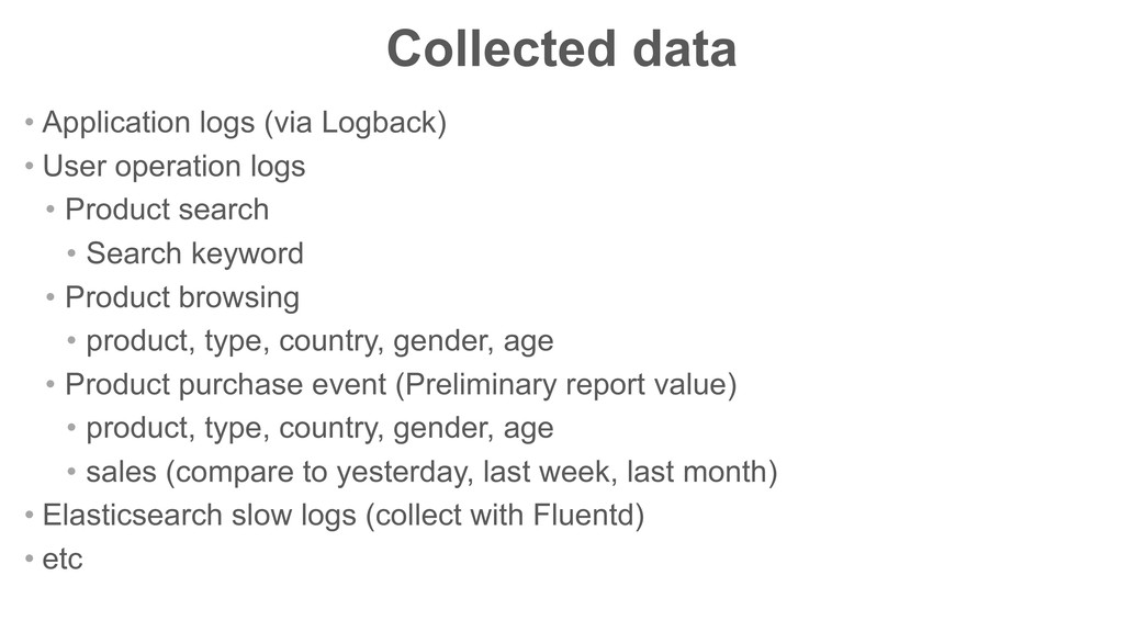 Collected data • Application logs (via Logback)...