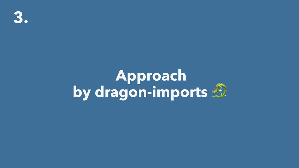 3. Approach by dragon-imports