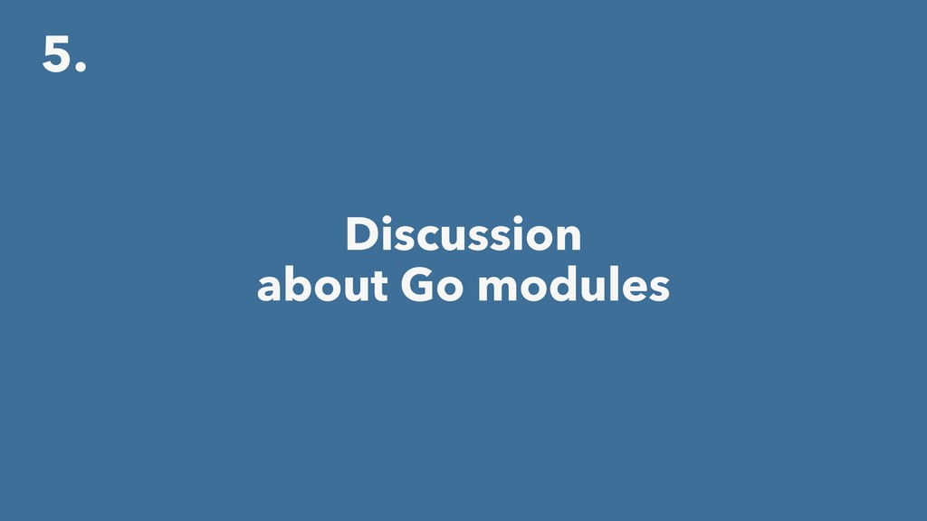 5. Discussion about Go modules