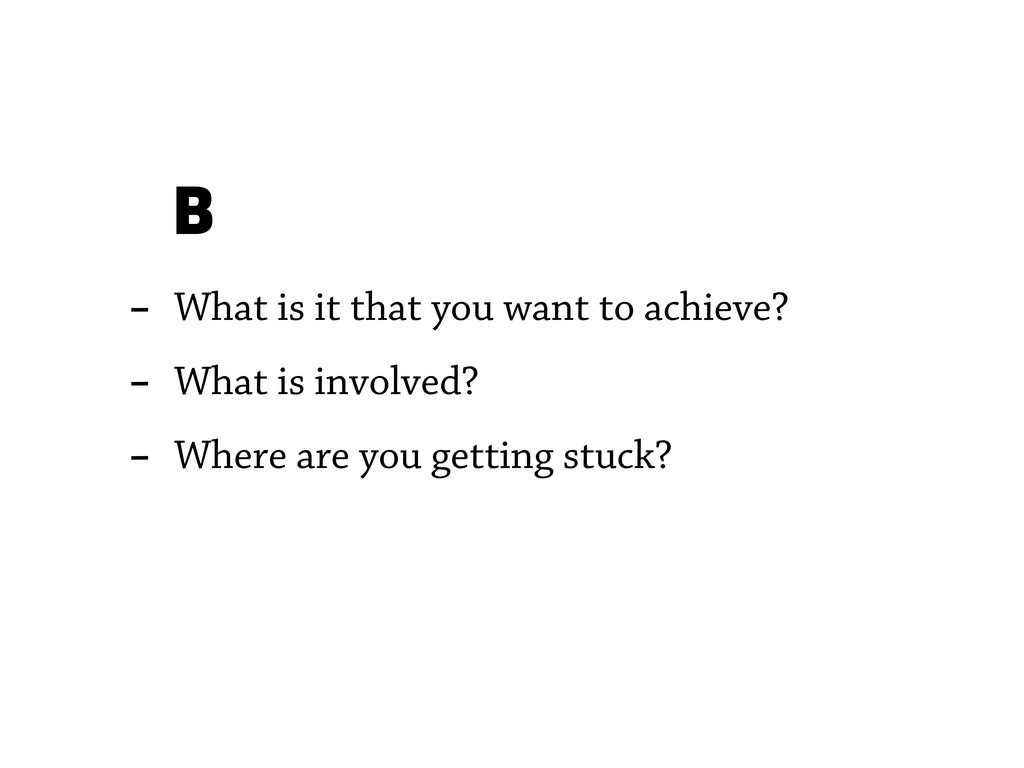 - What is it that you want to achieve? - What i...