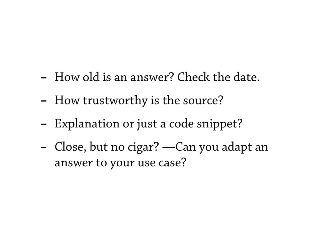 - How old is an answer? Check the date. - How t...