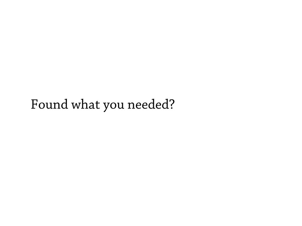 Found what you needed?