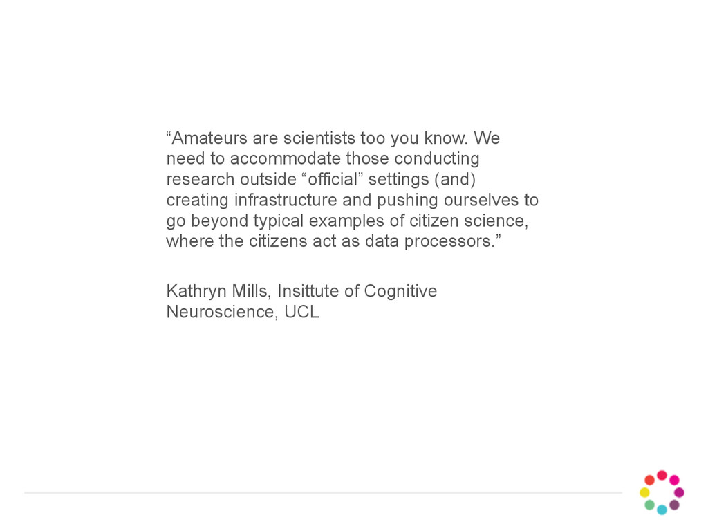 """Amateurs are scientists too you know. We need ..."