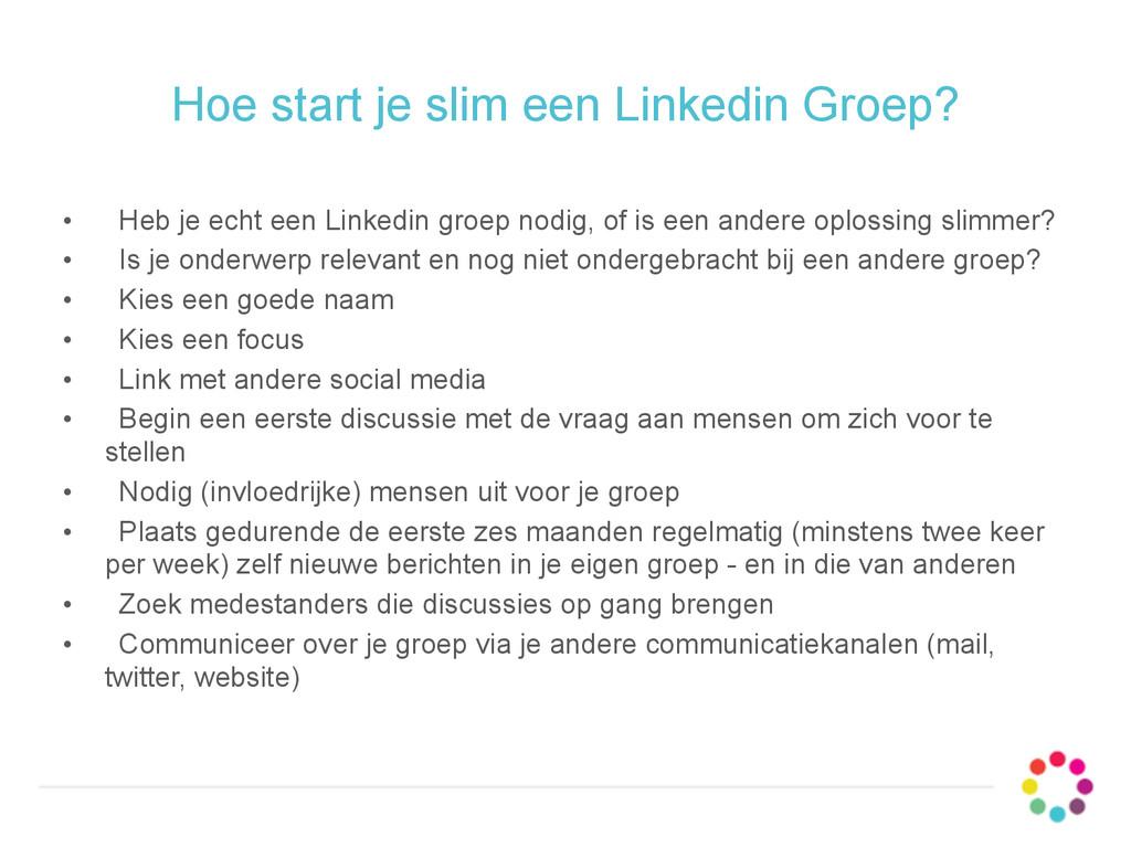 Hoe start je slim een Linkedin Groep? • Heb je ...