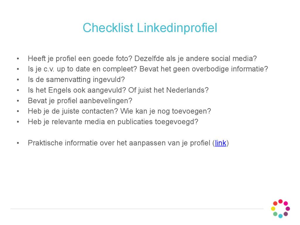 Checklist Linkedinprofiel • Heeft je profiel ee...