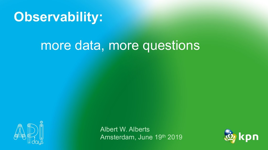 Observability: more data, more questions Albert...