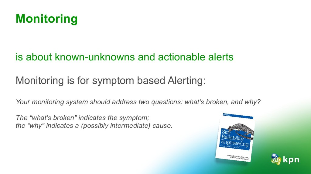 is about known-unknowns and actionable alerts M...