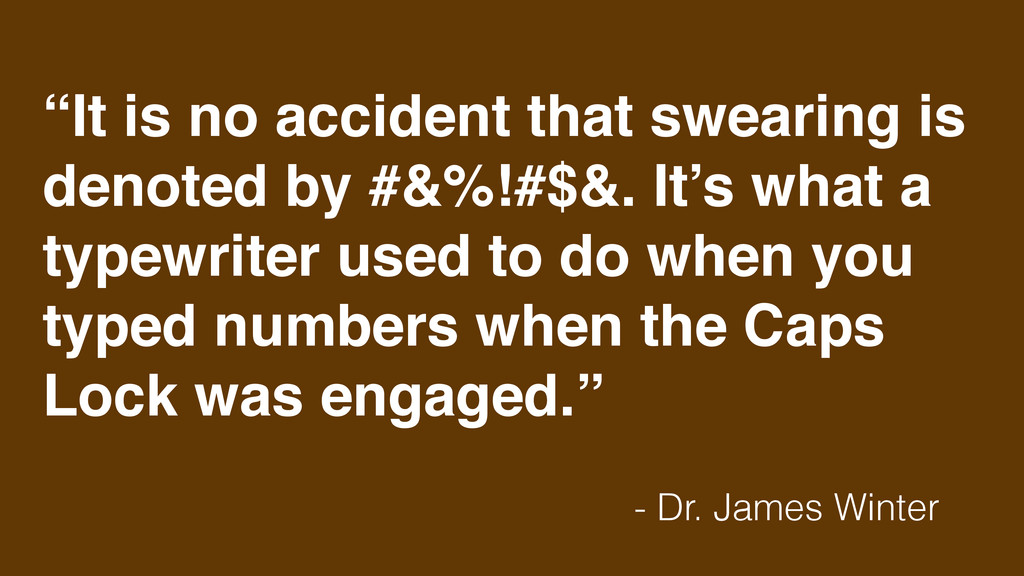 """""""It is no accident that swearing is denoted by ..."""