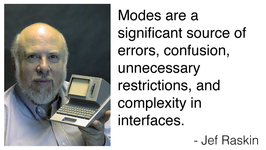 Modes are a significant source of errors, confus...