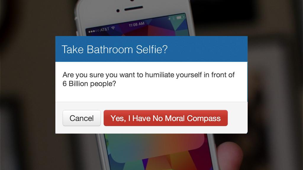 Take Bathroom Selfie?