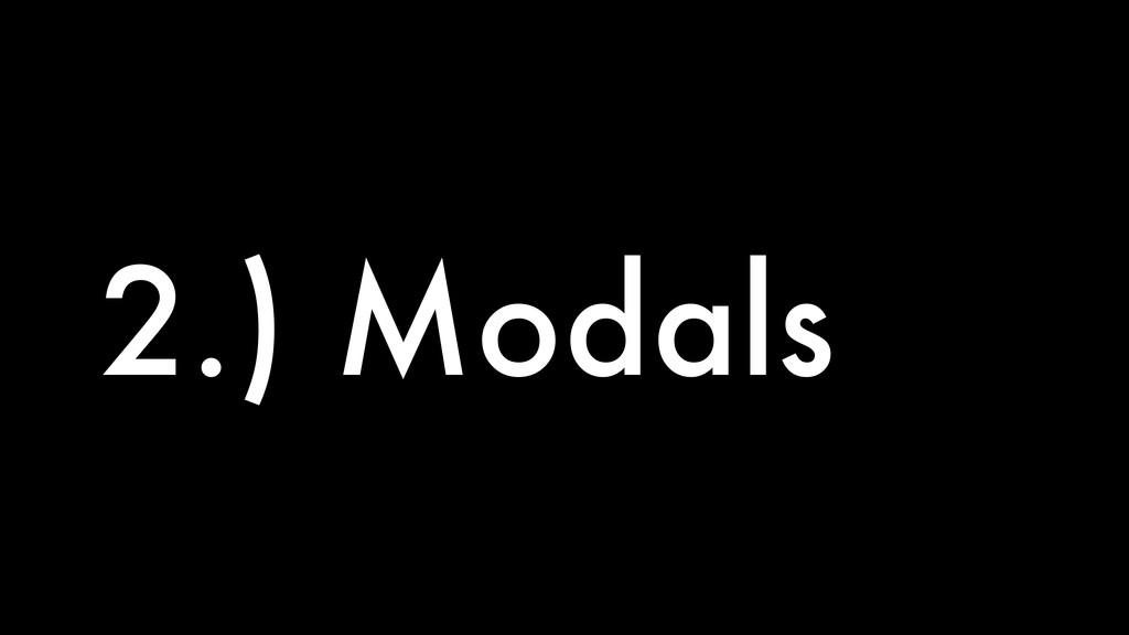 2.) Modals