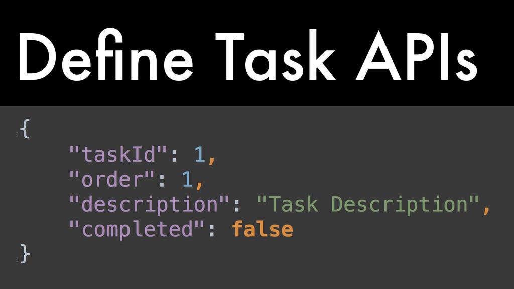 Define Task APIs