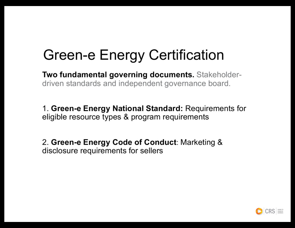 Green-e Energy Certification Two fundamental go...
