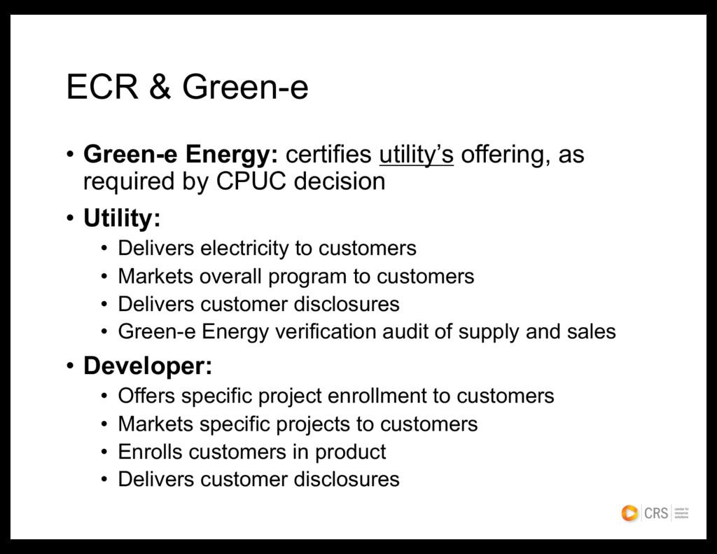 ECR & Green-e • Green-e Energy: certifies utili...