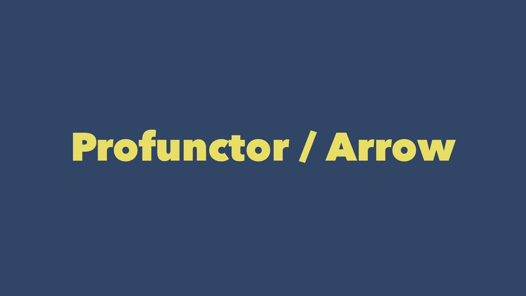 Profunctor / Arrow