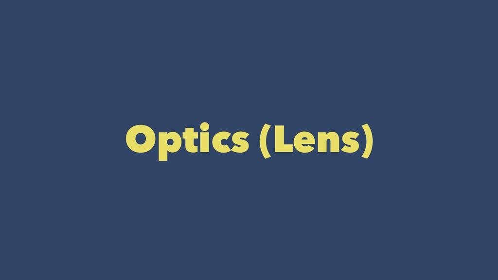 Optics (Lens)