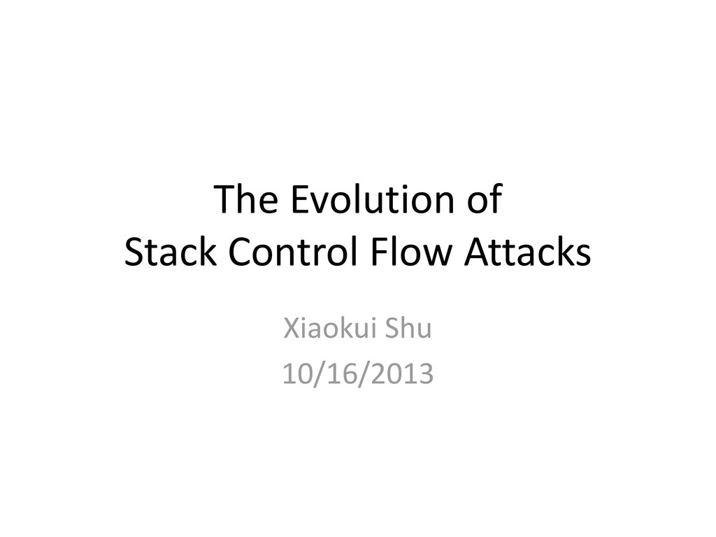 The Evolution of Stack Control Flow Attacks Xia...