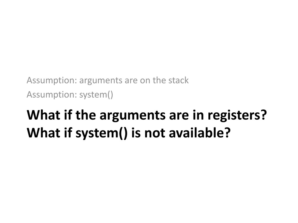 What if the arguments are in registers? What if...