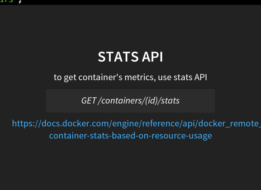 STATS API to get container's metrics, use stats...