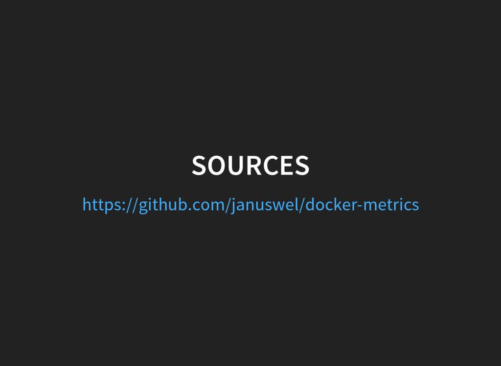 SOURCES https://github.com/januswel/docker-metr...