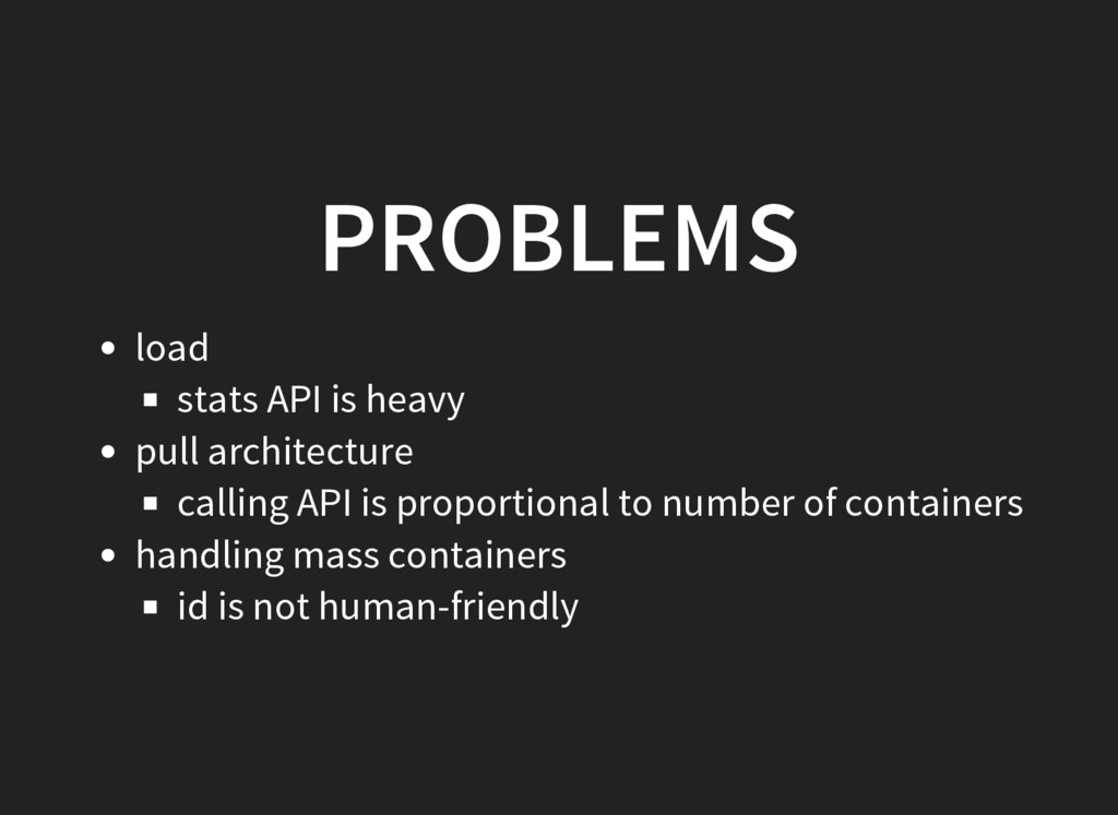 PROBLEMS load stats API is heavy pull architect...