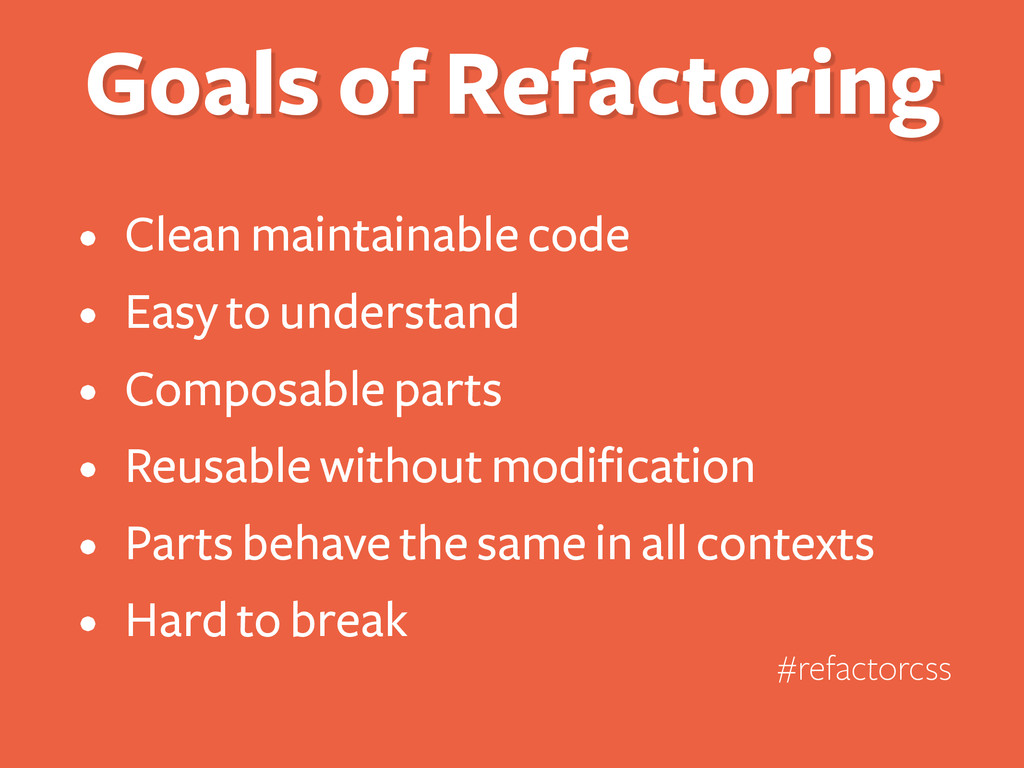 Goals of Refactoring • Clean maintainable code ...
