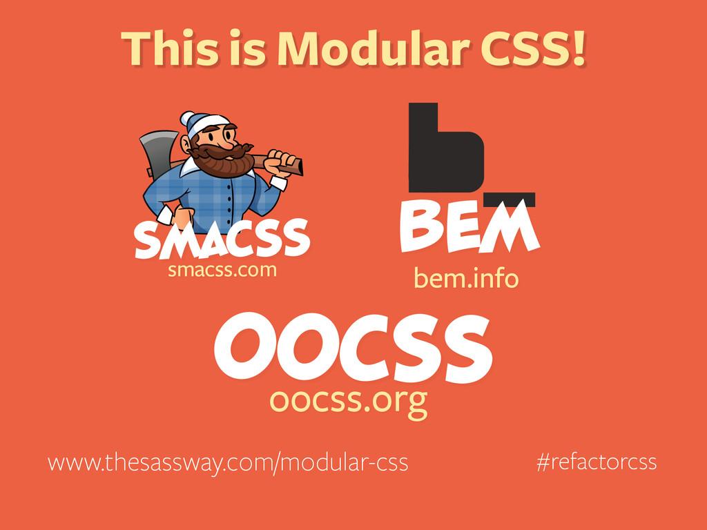 #refactorcss SMACSS smacss.com BEM bem.info OOC...