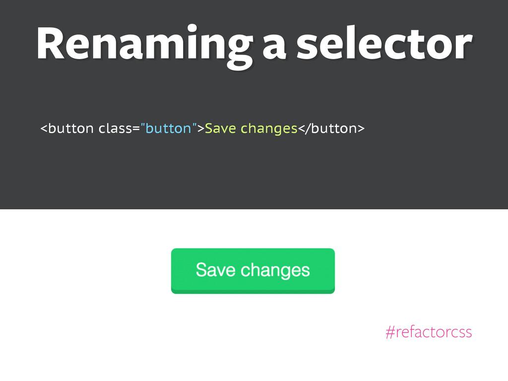 #refactorcss Renaming a selector <button class=...