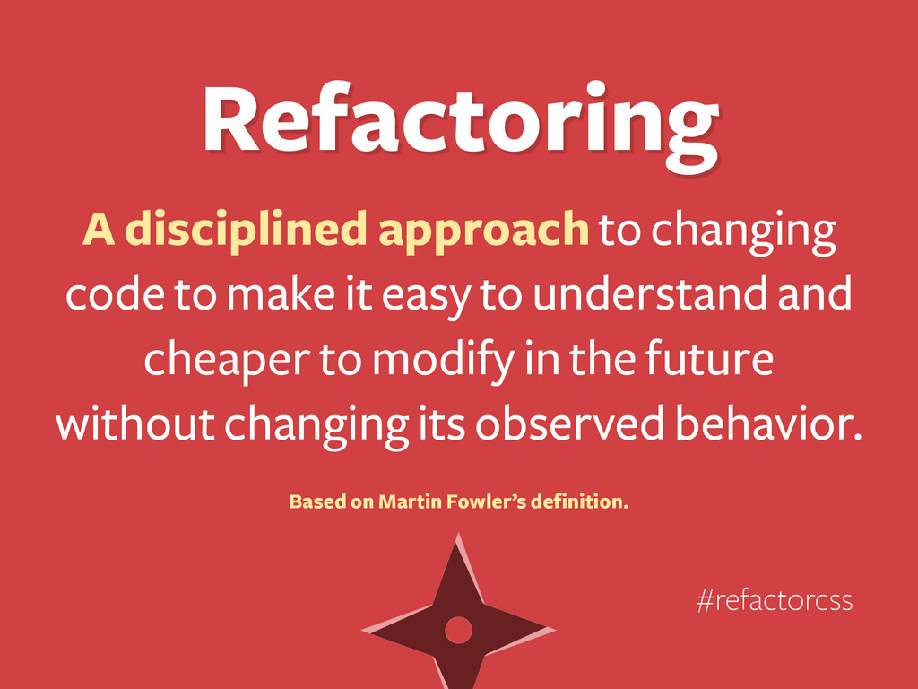 A disciplined approach to changing code to make...