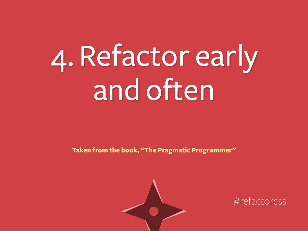 4. Refactor early and often #refactorcss Taken ...