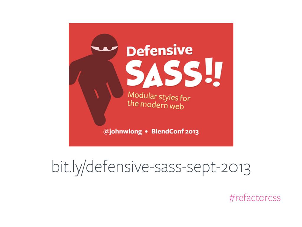 bit.ly/defensive-sass-sept-2013 #refactorcss
